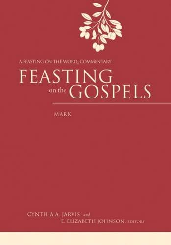 9780664231620: Feasting on the Gospels--Mark: A Feasting on the Word Commentary