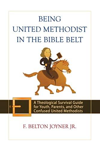 Being United Methodist in the Bible Belt: Joyner Jr., F.