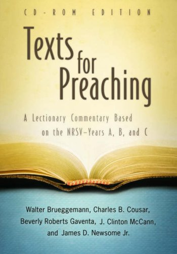 Texts for Preaching, CD-ROM Edition:Ã' A Lectionary Commentary Based on the NRSV--Years A, B, and C (0664231934) by Walter Brueggemann; Charles B. Cousar; Beverly Roberts Gaventa; J. Clinton McCann Jr.; James D. Newsome Jr.