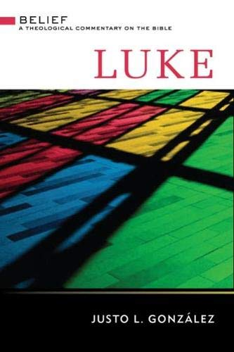 9780664232016: Luke (Belief: A Theological Commentary on the Bible)