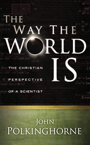 9780664232146: The Way the World Is: The Christian Perspective of a Scientist