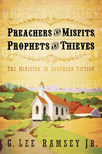 Preachers and Misfits, Prophets and Thieves : Ramsey, G. Lee,