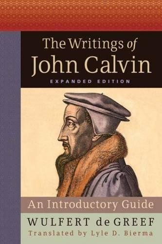 9780664232306: The Writings of John Calvin, Expanded Edition: An Introductory Guide