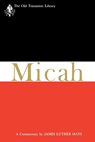 Micah (1976): A Commentary (The Old Testament Library) (0664232337) by Mays, James L.