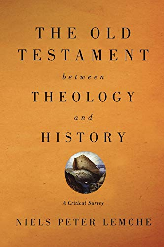 9780664232450: The Old Testament between Theology and History: A Critical Survey