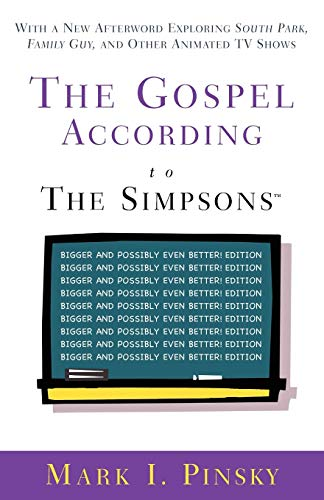 The Gospel according to The Simpsons, Bigger and Possibly Even Better! Edition: Mark I. Pinsky
