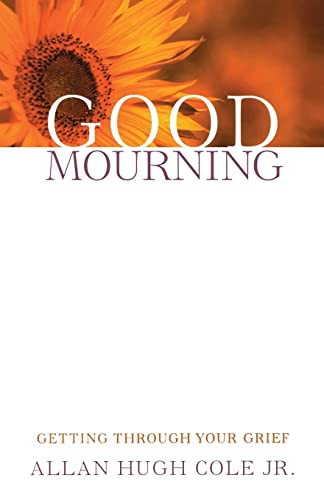 9780664232689: Good Mourning: Getting through Your Grief