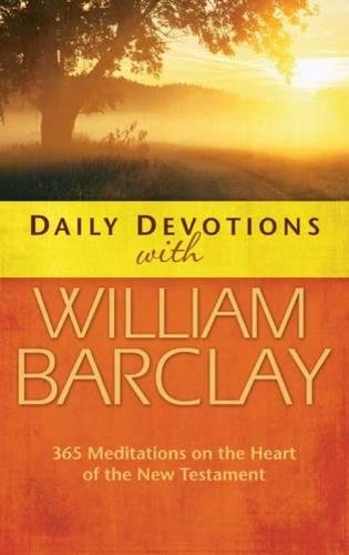 9780664232702: Daily Devotions with William Barclay: 365 Meditations on the Heart of the New Testament