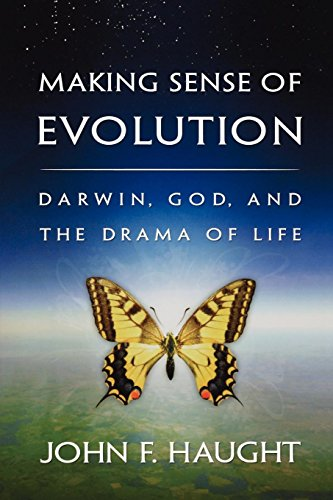 Making Sense of Evolution. Darwin, God, and the Drama of Life: Haught, John F.