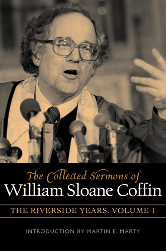 Collected Sermons of William Sloane Coffin: v. 1 2: The Riverside Years (Hardback): William Sloane ...
