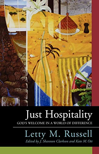 Just Hospitality: God's Welcome in a World of Difference: Letty M. Russell