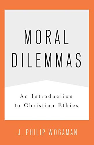 9780664233167: Moral Dilemmas: An Introduction to Christian Ethics