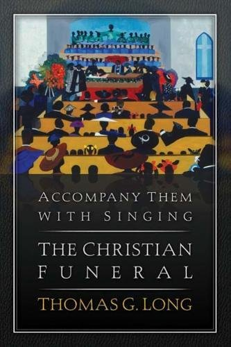 9780664233198: Accompany Them with Singing--The Christian Funeral