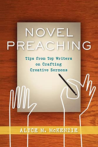 9780664233228: Novel Preaching: Tips from Top Writers on Crafting Creative Sermons
