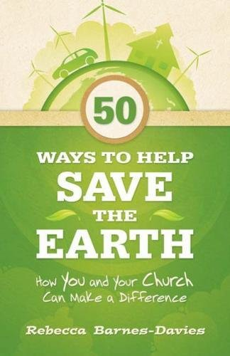 9780664233709: 50 Ways to Help Save the Earth: How You and Your Church Can Make a Difference