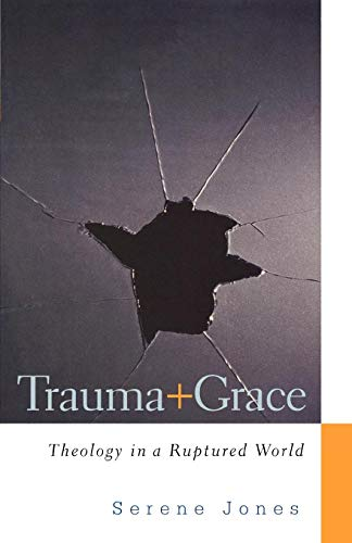 9780664234102: Trauma and Grace: Theology in a Ruptured World
