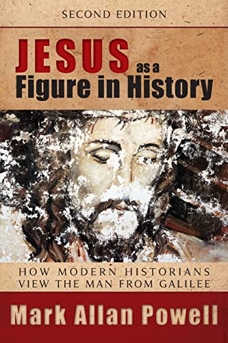 Jesus as a Figure in History, Second Edition: How Modern Historians View the Man from Galilee (066423447X) by Mark Allan Powell