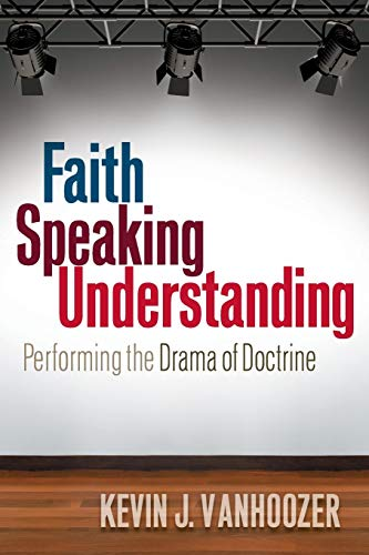 9780664234485: Faith Speaking Understanding: Performing the Drama of Doctrine