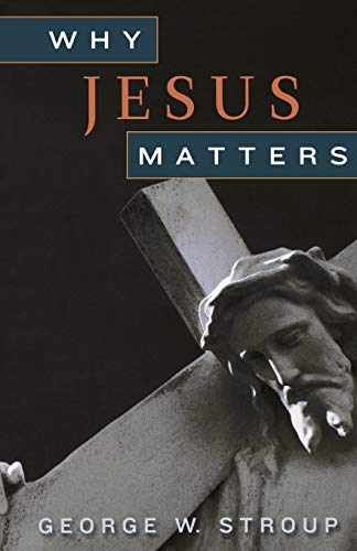 9780664234614: Why Jesus Matters