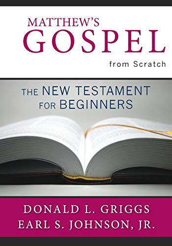 9780664234850: Matthew's Gospel from Scratch: The New Testament for Beginners (The Bible from Scratch)