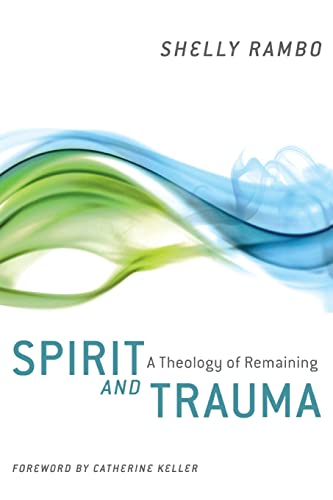 9780664235031: Spirit and Trauma: A Theology of Remaining