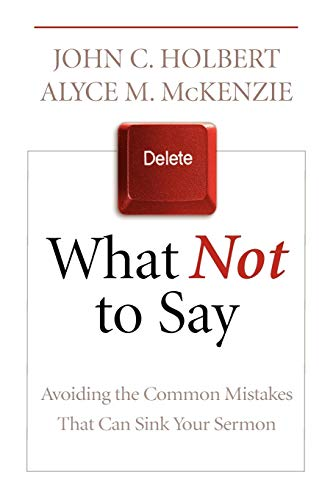 9780664235109: What Not to Say: Avoiding the Common Mistakes That Can Sink Your Sermon