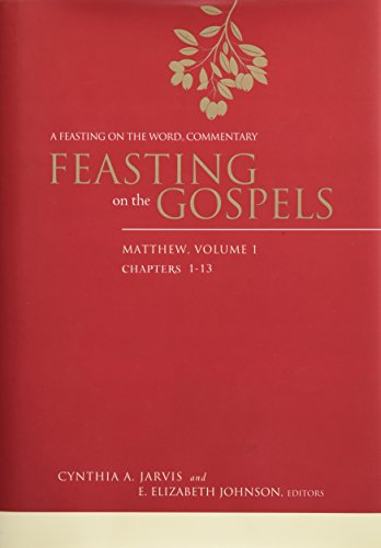 Feasting on the Gospels--Matthew, Volume 1: A Feasting on the Word Commentary (Hardcover): Cynthia ...