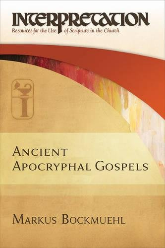 9780664235895: Ancient Apocryphal Gospels (Interpretation, Resources for the Use of Scripture in the Church)