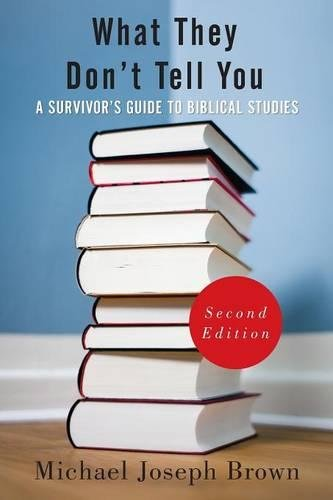 9780664235949: What They Don't Tell You: A Survivor's Guide to Biblical Studies