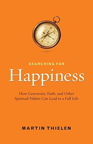 9780664237127: Searching for Happiness: How Generosity, Faith, and Other Spiritual Habits Can Lead to a Full Life