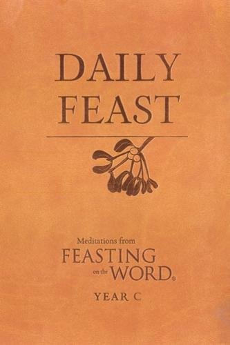 Daily Feast: Meditations from Feasting on the Word (Leather): Kathleen Long Bostrom