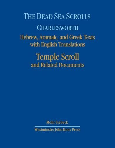 The Dead Sea Scrolls : Hebrew, Aramaic, and Greek Texts with English Translations - Temple Scroll...