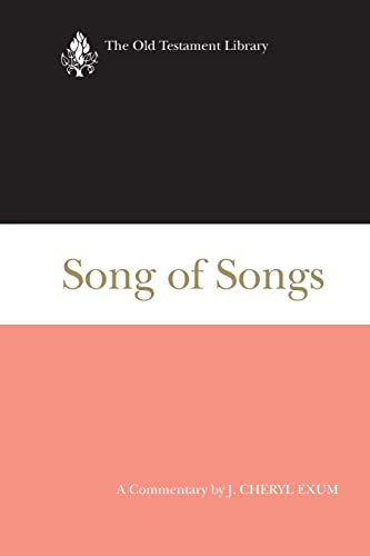 Song of Songs (2005): A Commentary (The Old Testament Library) (0664238416) by Exum, J. Cheryl