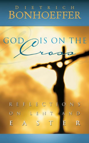 9780664238490: God Is on the Cross: Reflections on Lent and Easter
