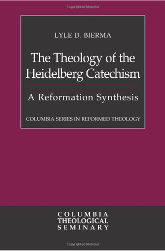 9780664238544: The Theology of the Heidelberg Catechism: A Reformation Synthesis (Columbia Series in Reformed Theology)
