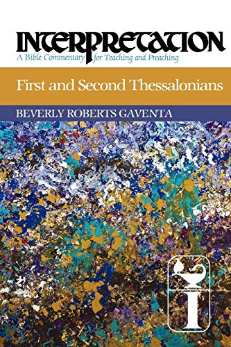 9780664238698: First and Second Thessalonians: Interpretation: A Bible Commentary for Teaching and Preaching