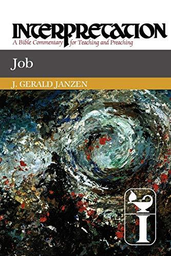 Job: Interpretation: A Bible Commentary for Teaching and Preaching: J. Gerald Janzen