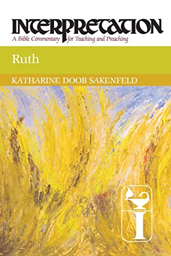Ruth: Interpretation: A Bible Commentary for Teaching and Preaching (Interpretation: A Bible Commentary for Teaching & Preaching) (0664238858) by Sakenfeld, Katharine Doob