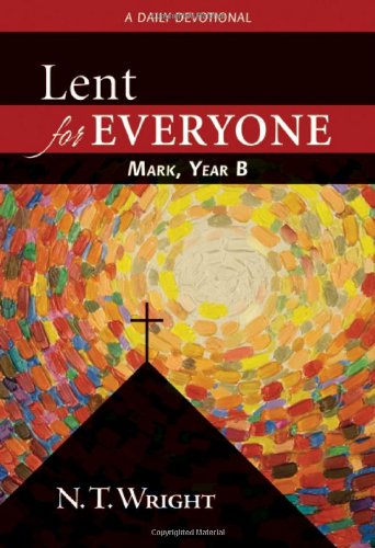 9780664238940: Lent for Everyone, Mark, Year B: A Daily Devotional