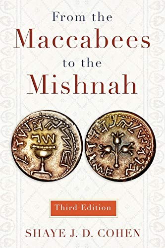 From the Maccabees to the Mishnah: Cohen, Shaye