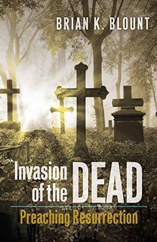 9780664239411: Invasion of the Dead: Preaching Resurrection