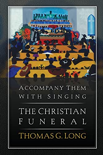 9780664239701: Accompany Them with Singing--The Christian Funeral