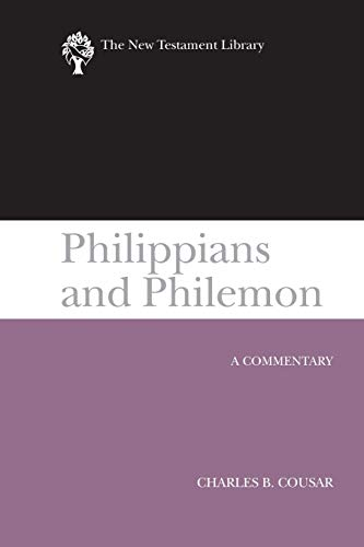 Philippians and Philemon (2009): A Commentary (New Testament Library) (0664239897) by Charles B. Cousar