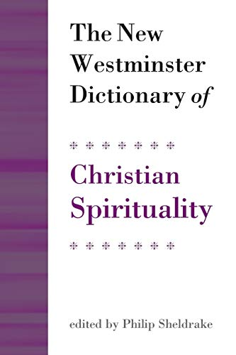9780664239954: The New Westminster Dictionary of Christian Spirituality