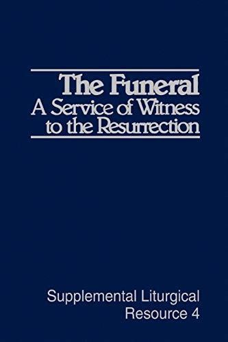 9780664240349: The Funeral: A Service of Witness to the Resurrection: The Worship of God (Supplemental Liturgical Resource)