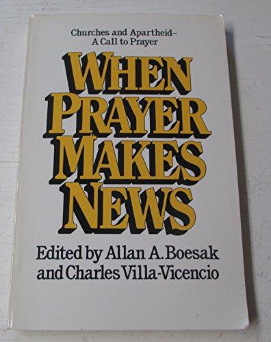 When Prayer Makes News: Boesak, Allan A., Villa-Vicencio, Charles