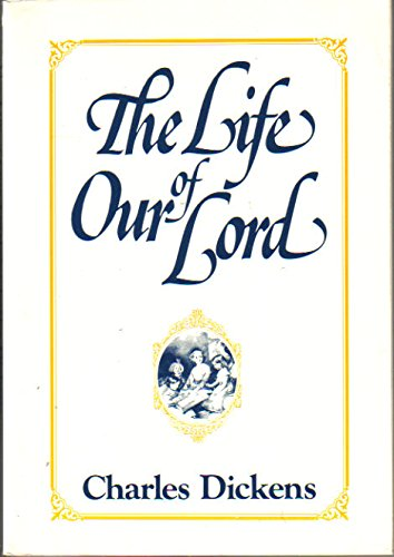 9780664240714: The Life of Our Lord: Written Expressly for His Children by Charles Dickens