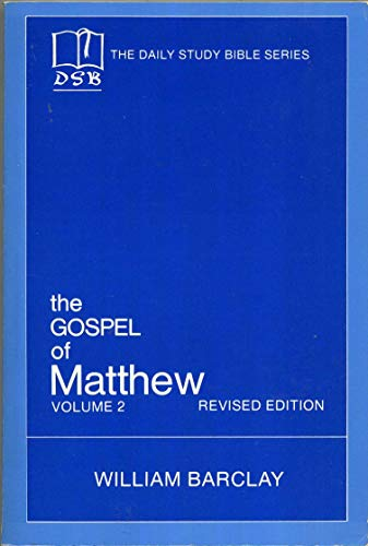 9780664241018: The Gospel of Matthew: Vol. 2, Chapters 11-28 (The Daily Study Bible Series, Revised Edition)