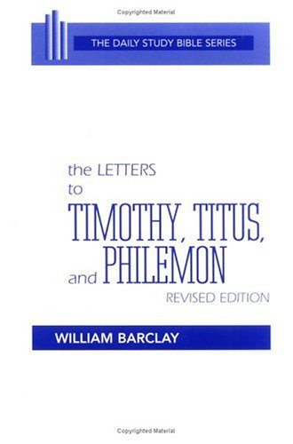 9780664241117: The Letters to Timothy, Titus and Philemon (The Daily Study Bible Series)