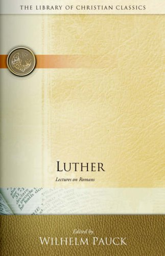 9780664241513: Luther: Lectures on Romans (The Library of Christian Classics)